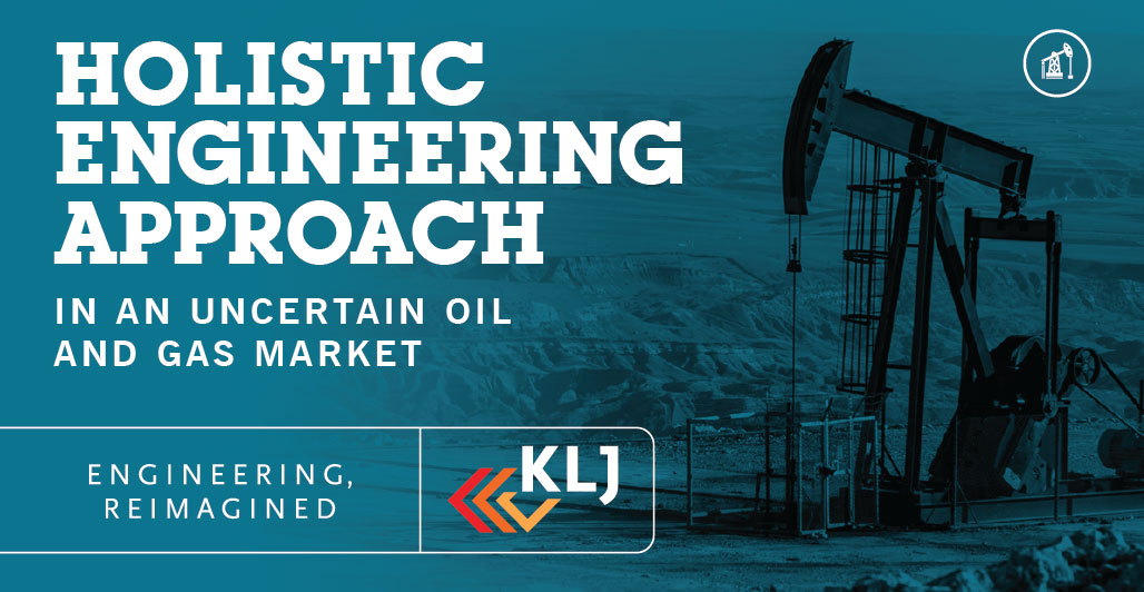Holistic Engineering Approach in an Uncertain Oil and Gas Market