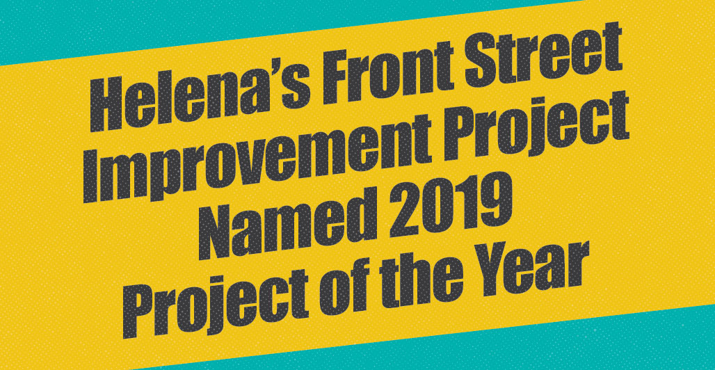 Helena's Front Street Improvements named 2019 Project of the Year